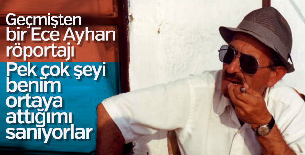 Büyük yazar ve şair röportajları: Ece Ayhan
