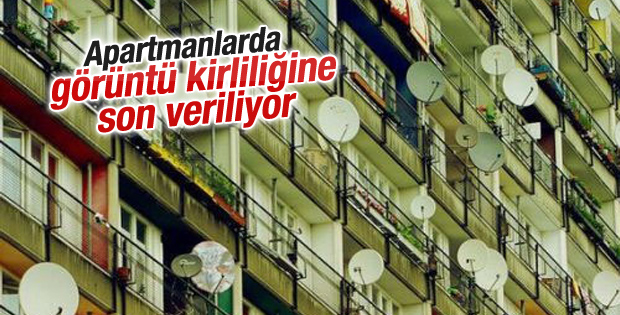 Apartmanlarda görüntü kirliliğine son veriliyor