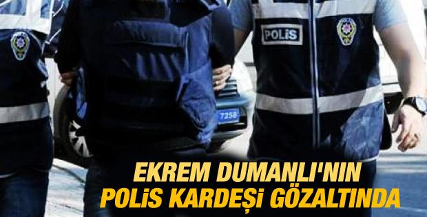 Ekrem Dumanlı'nın polis kardeşi gözaltında