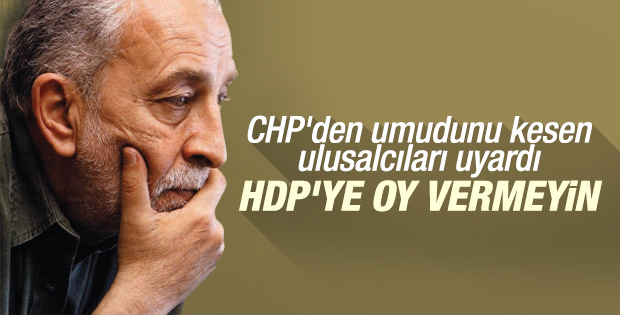 Emin Çölaşan oyunuzu HDP'ye vermeyin dedi