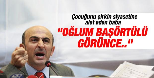 Eminağaoğlu oğlunu başörtüsü siyasetine alet etti