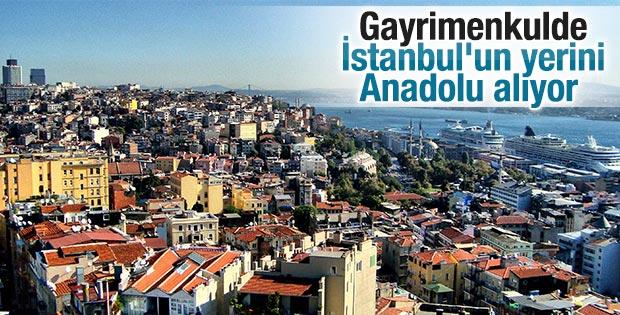 Gayrimenkulde İstanbul'un yerini Anadolu alıyor