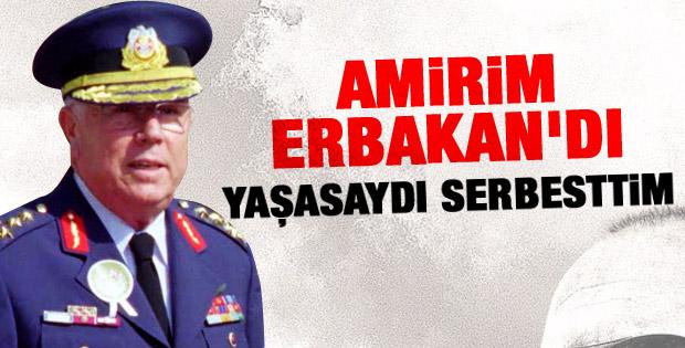 İlhan Kılıç: Erbakan yaşasaydı serbesttim