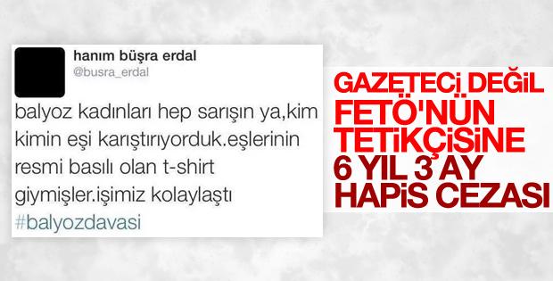 Hanım Büşra Erdal, 6 yıl hapis cezasına çarptırıldı