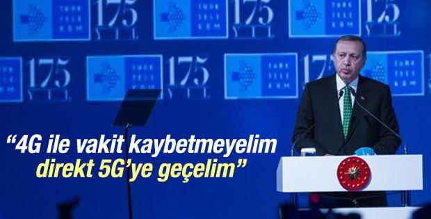 Cumhurbaşkanı Erdoğan: Direkt 5G'ye geçmeliyiz