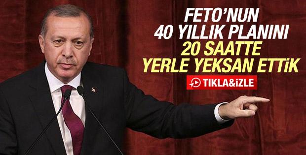 Erdoğan: FETO'nun 40 yıllık planını 20 saatte bozduk
