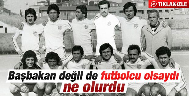 Başbakan Erdoğan futbolcu olsaydı ne olurdu - İzle