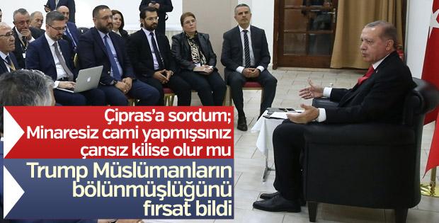 Cumhurbaşkanı Erdoğan'dan Yunanistan ve Kudüs açıklaması