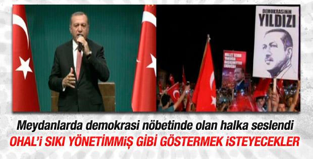 Erdoğan: OHAL'le ilgili spekülasyonlara gelmeyin