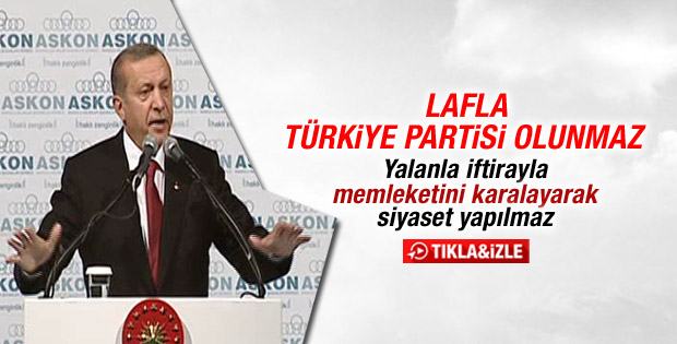 Cumhurbaşkanı Erdoğan: Lafla Türkiye partisi olunmaz