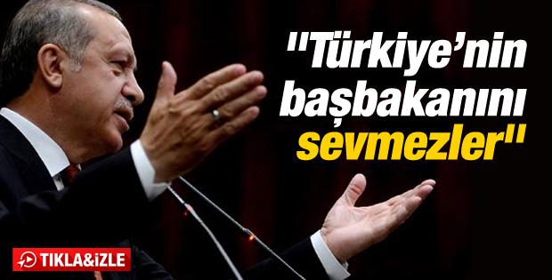 Erdoğan: Türkiye'nin başbakanını sevmezler