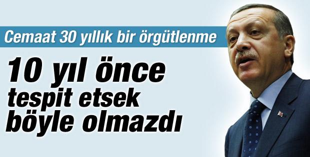 Erdoğan: Cemaat 30 yıldır devlette örgütlendi