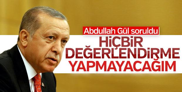 Cumhurbaşkanı Erdoğan'a Abdullah Gül soruldu