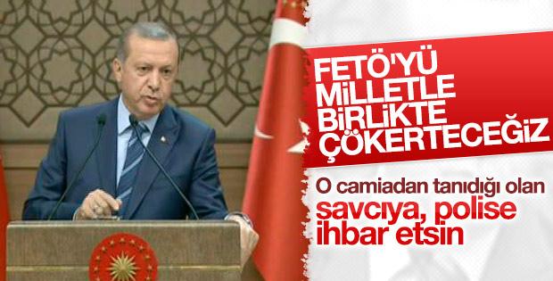 Erdoğan'dan FETÖ'cüleri ihbar edin çağrısı