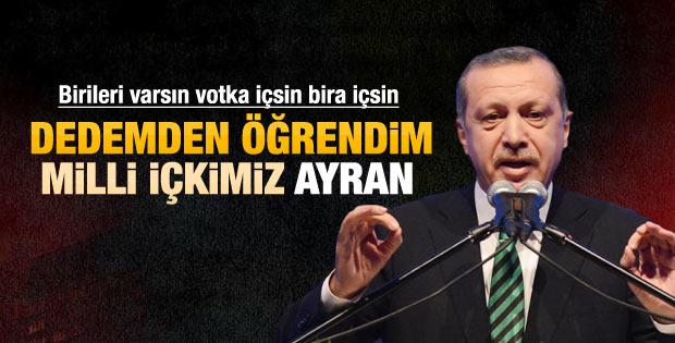 Erdoğan: Bana ayranı dedem önerirdi