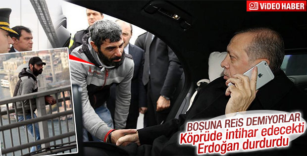 Cumhurbaşkanı Erdoğan intihar girişimini durdurdu