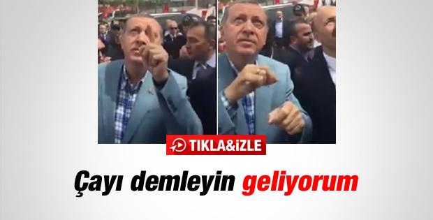 Erdoğan'dan çayı demleyin geliyorum işareti