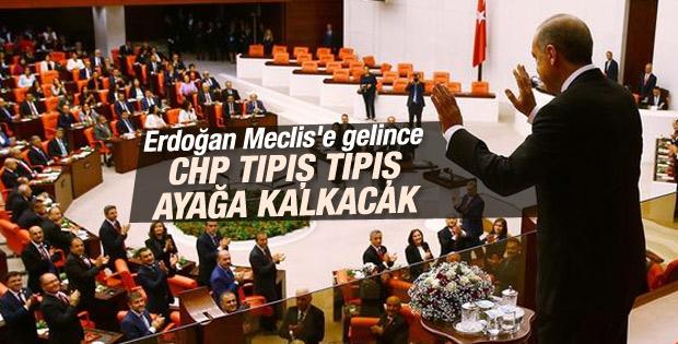 CHP Meclis'e gelen Erdoğan'ı ayakta karşılayacak