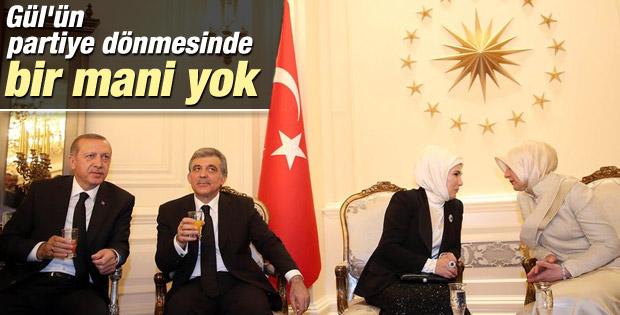 Erdoğan: Gül'ün partiye dönmesinde bir mani yok
