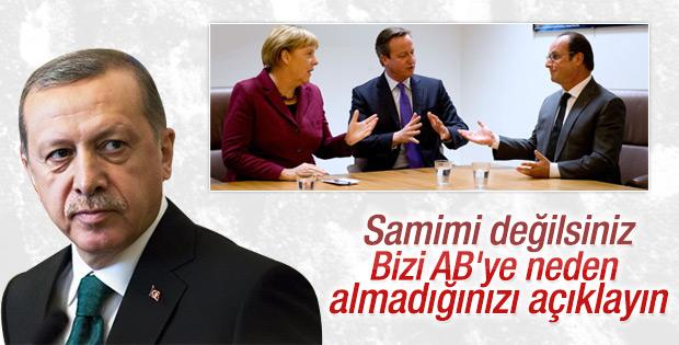 Erdoğan: Bizi AB'ye neden almadıklarını açıklasınlar