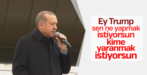 Cumhurbaşkanı Erdoğan Trump'a seslendi