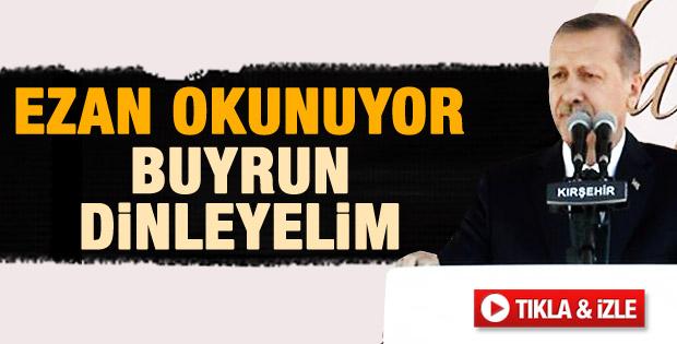 Erdoğan konuşmasına ezan için ara verdi - izle