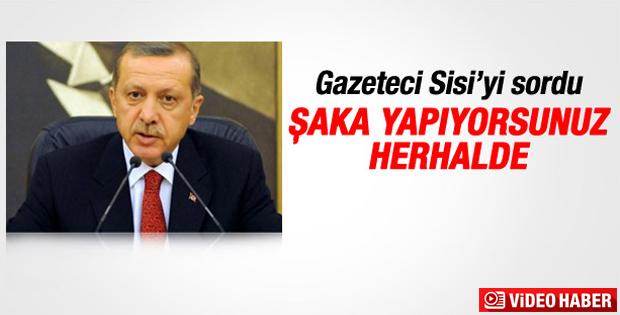 Erdoğan'a Sisi ile görüşeceği iddiaları soruldu