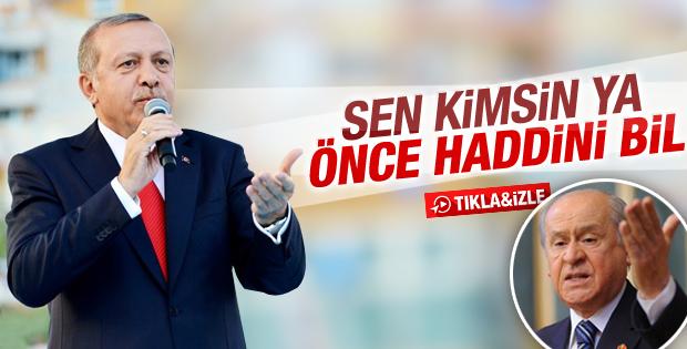 Erdoğan'dan Bahçeli'ye: Haddini bil
