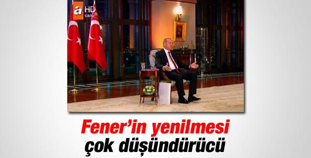 Erdoğan: Fenerbahçe'nin yenilmesi düşündürücü