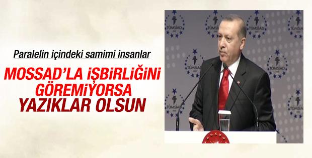 Erdoğan Paralel yapı ile MOSSAD işbirliğine dikkat çekti