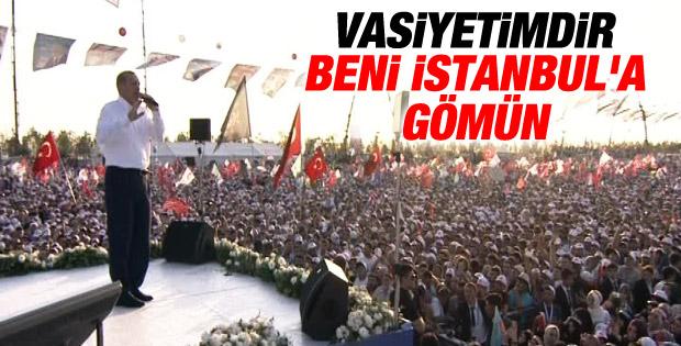 Erdoğan: En büyük vasiyetim İstanbul'a gömülmek İZLE