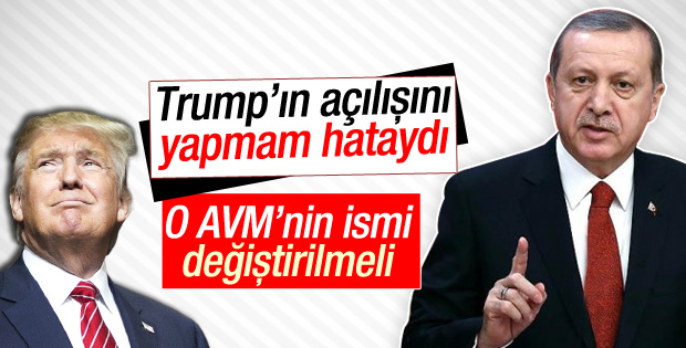 Cumhurbaşkanı Erdoğan: Trump'ın isminin kaldırılması lazım