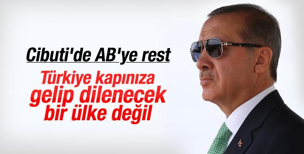 Erdoğan'dan Cibuti'de Avrupa'ya rest