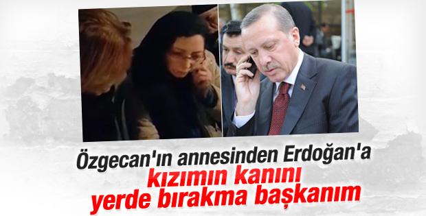 Özgecan'ın annesinin Cumhurbaşkanı Erdoğan'la diyaloğu