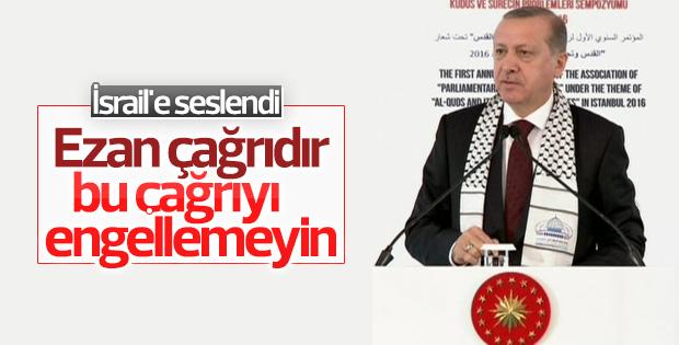 Erdoğan'dan İsrail'e ezan uyarısı