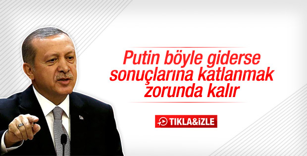 Erdoğan: Rusya krizi tırmandırmaya çalışıyor
