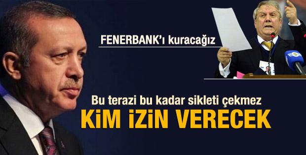 Erdoğan'dan Aziz Yıldırım'a: Sen çevre bakanı mısın