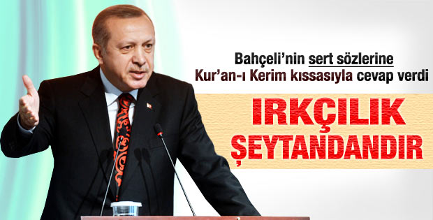 Erdoğan: Kendi ırkını övmek şeytandandır