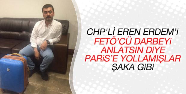 CHP'li Eren Erdem Fransa'da darbe girişimini anlattı