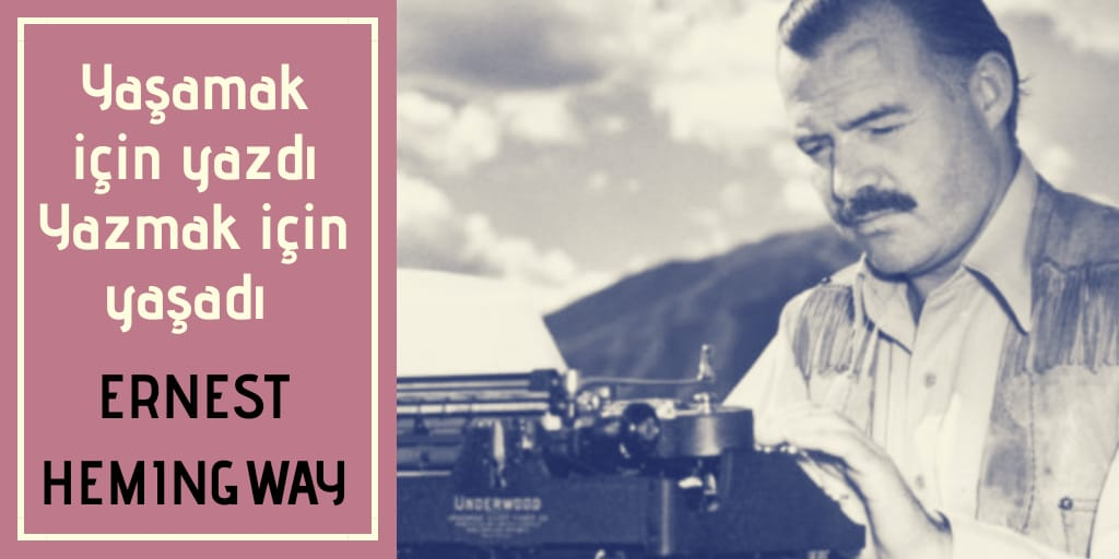 Ernest Hemingway kimdir