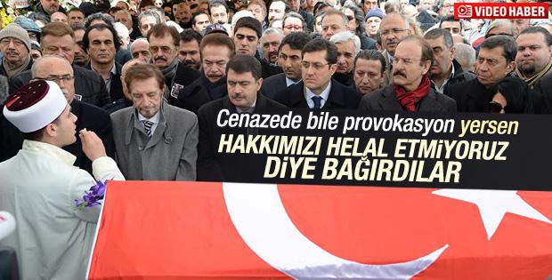 Erol Büyükburç'un cenazesinde helal etmiyoruz gerginliği