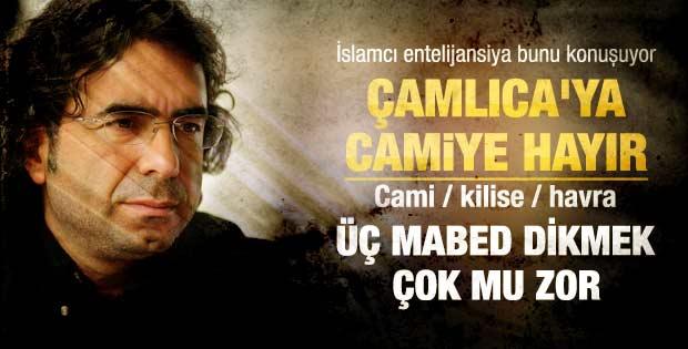 Dücane Cündioğlu'dan Çamlıca'da yapılacak camiye tepki
