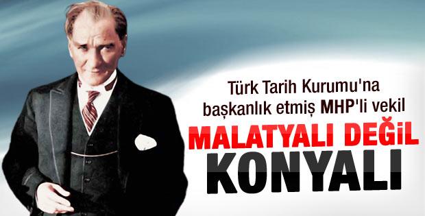 Halaçoğlu: Atatürk Malatyalı değil Konyalı