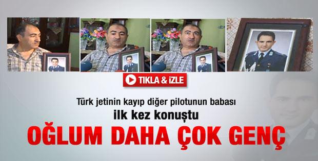 Kayıp pilot Aksoy'un babası ilk kez konuştu