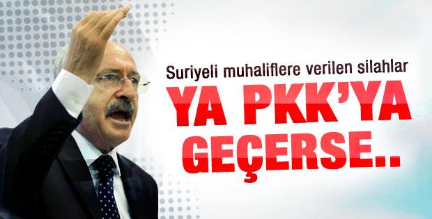 Kılıçdaroğlu: O silahlar PKK'ya geçerse..