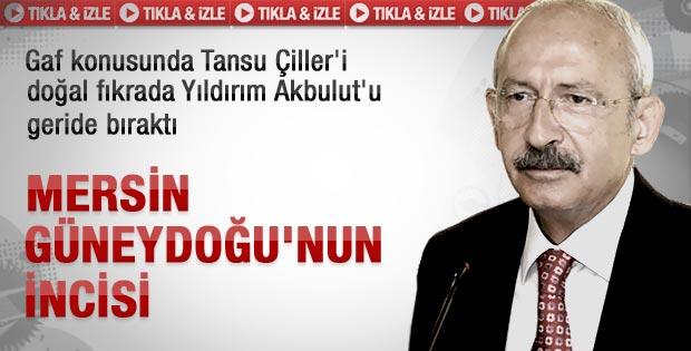Kılıçdaroğlu'ndan Mersin Güneydoğu'nun incisi gafı
