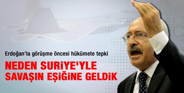 Kılıçdaroğlu: Neden Suriye ile savaşın eşiğine geldik