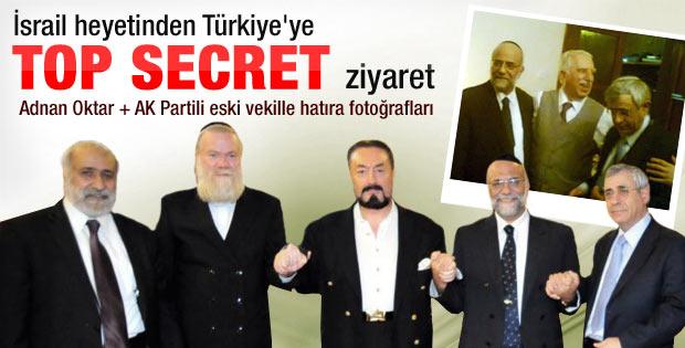 İsrailli vekillerin gizli Adnan Oktar ziyareti