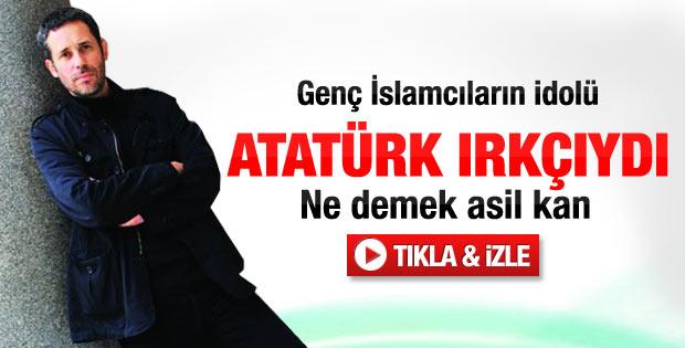 Hakan Albayrak: Atatürk ırkçıydı