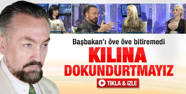 Adnan Oktar'dan Başbakan'a övgüler - Video